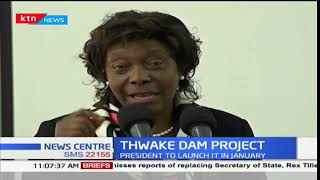 Plans to launch a Sh62 billion Thwake dam project underway
