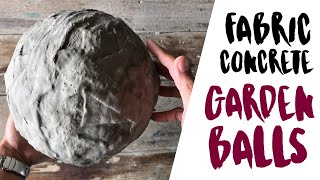 How To Make Hollow Concrete Garden Balls With Fabric And Cement Without Breaking Your Mold