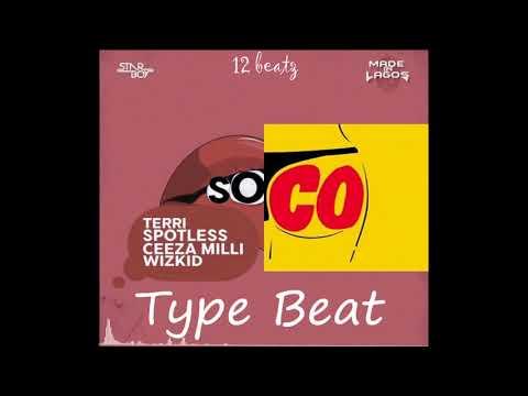 Download Soco Feat Wizkid Ceeza Milli Spotless Terri Starboy