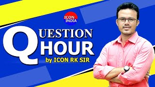 Question Hour By #ICONRKSIR | Download ICON INDIA App