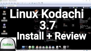 Linux Kodachi 3.7 Installation (Secure OS) + Review on VMware Workstation [2017]