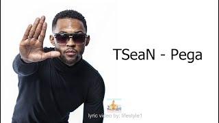 TSeaN   Pega (lyrics)