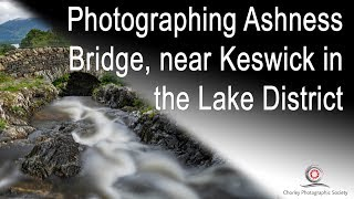Photographing Ashness Bridge in the Lake District