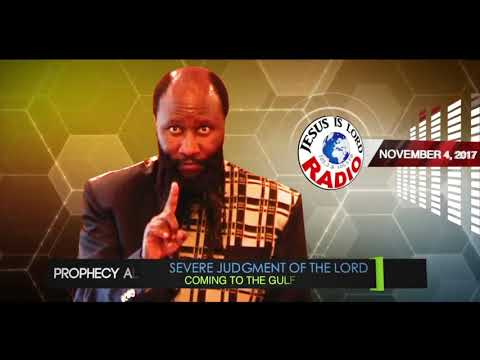 SEVERE JUDGMENT OF THE LORD COMING TO THE GULF OF MEXICO, PROPHET DR. OWUOR!