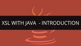 Introduction to XSL with Java   XSL Tutorial   Java/J2EE & SOA Tutorial   Edureka