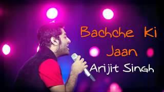 Bachche Ki Jaan | 102 NOT OUT | Arijit Singh