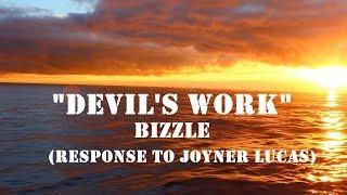 Bizzle   Devil's Work (Lyrics) [Response To Joyner Lucas]