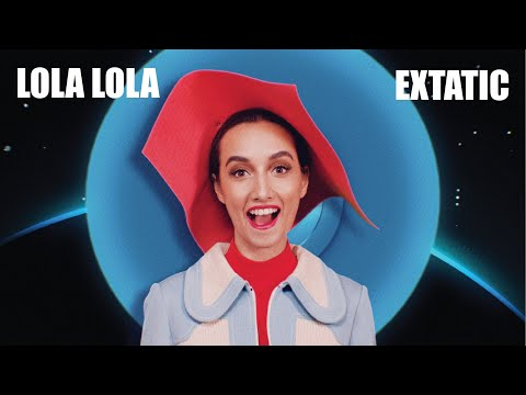 LOLA LOLA - EXTATIC (Official Music Video)