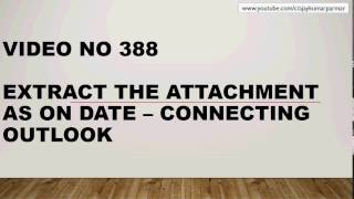 Learn MS Excel - Video 388- VBA - Outlook -Extract attachment till specific date