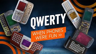 When Phones Were Fun - The QWERTY Phones (2001-2008)