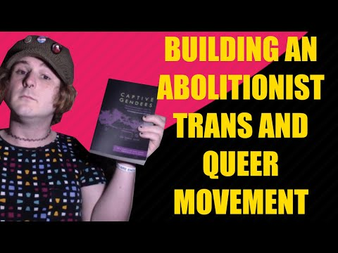 Building An Abolitionist Trans & Queer Movement (Part 1)