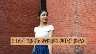 3 LAST MINUTE INDIAN WEDDING OUTFIT IDEAS + BLOOPERS SONIA GARG 