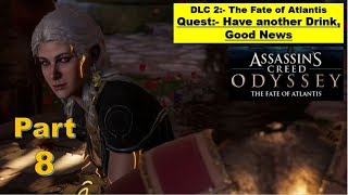 ACO DLC 2 The Fate of Atlantis - Episode 1 Fields of Elysium - Have another Drink - Good News