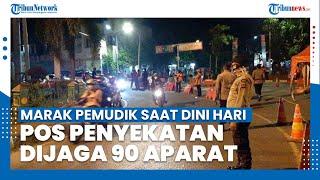 Maraknya Pemudik yang Nekat saat Dini Hari, Pos Penyekatan di Cirebon Dijaga 90 Personel Aparat