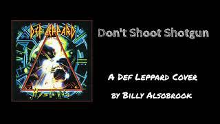 Don't Shoot Shotgun (Def Leppard Cover)