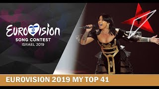 EUROVISION 2019: MY TOP 41 AFTER THE SHOW (WARNING UNPOPULAR OPINION)