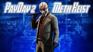 Payday 2: Meth Heist