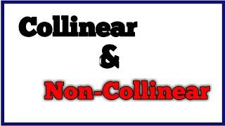 collinear & Non-collinear points