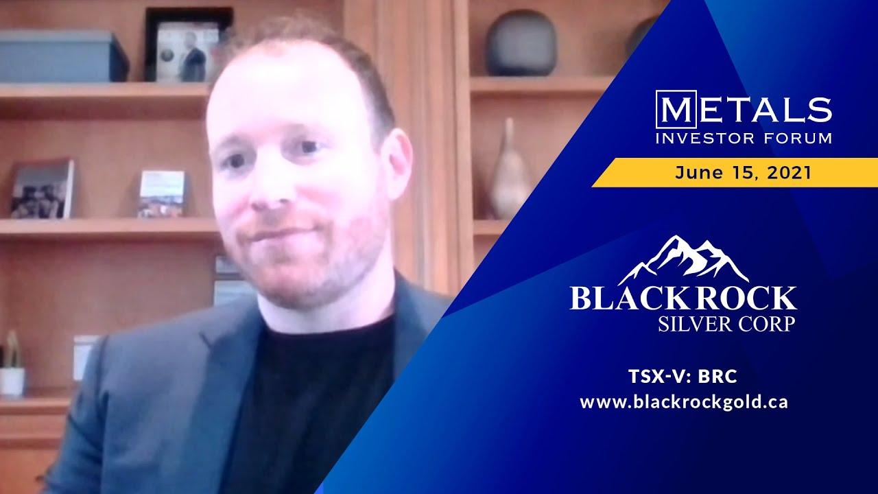 Andrew Pollard of Blackrock Silver presents at the Virtual Silver Investor Forum on June 15, 2021