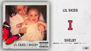 Lil Skies   I (Shelby)
