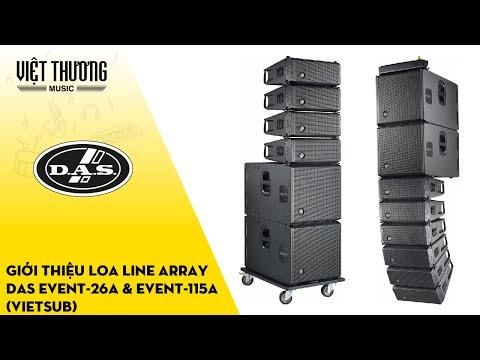 Giới thiệu loa line array DAS EVENT-26A & EVENT-115A (Vietsub)