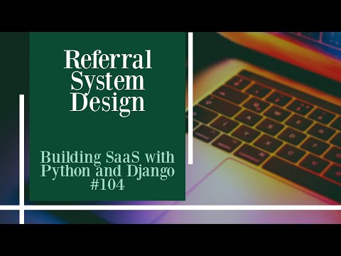 Referral System Design - Building SaaS with Python and Django #104 thumbnail