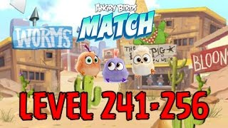 Angry Birds Match - LEVEL 241-256 - MILD WEST - DESIGNER COCO,RECORDING ROY - Gameplay - EP20