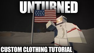 Unturned: How To Make Modded Clothing (Cosmetics) For The Curated Workshop