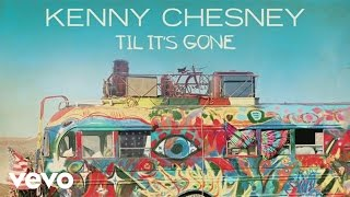 Til It's Gone - Kenny Chesney