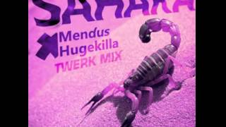 Mendus x Hugekilla - Sahara (Twerk Mix)
