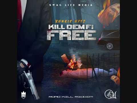 RUNKIE HYTZ- KILL DEM FI FREE [SWAG LIFE MEDIA PRODUCTION] APRIL 2018