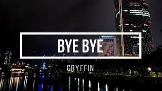 Gryffin   Bye Bye [Lyrics] (ft. Ivy Adara)