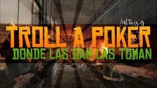 Troll A Poker - CoD WaW Custom Maps [Re-Subido]