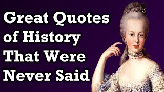 Famous Quotes That Were Never Said
