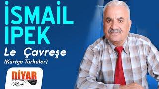 İsmail İpek - Le Çawaraşe (Official Audio)