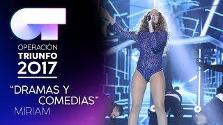 DRAMAS Y COMEDIAS - Miriam   OT 2017   Gala 9