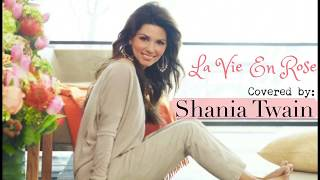 Shania Twain - La Vie En Rose (Lyrics) French