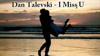 Dan Talevski - I Miss U