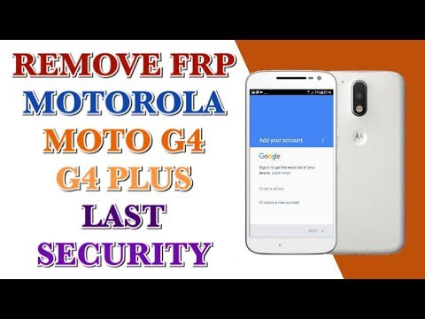 Moto g4 plus frp unlock      without box    android latest
