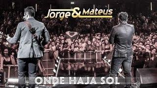 Jorge e Mateus - Onde Haja Sol - [Novo DVD Live in London] - (Clipe Oficial)