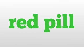 red pill meaning and pronunciation