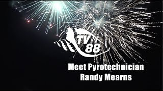 Randy Mearns, Chief Pyrotechnician