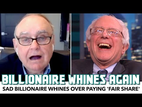 Sad Billionaire Whines Over Paying 'Fair Share'
