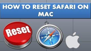 How to reset safari on Mac?