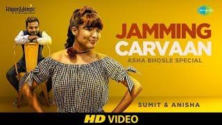 Jamming Carvaan  Sumit Anisha