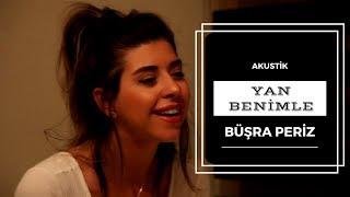 Büşra Periz - Yan Benimle (Akustik)