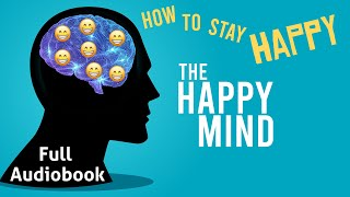The Happy Mind Audiobook | A Guide to a Happy Healthy Life