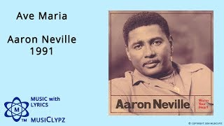Ave Maria - Aaron Neville 1991 HQ Lyrics MusiClypz