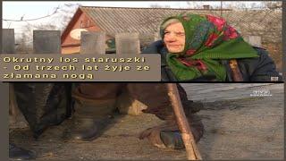 Okrutny los Polki z Kresów – Staruszka od 3 lat żyje ze złamaną nogą, ledwo starcza jej na chleb.
