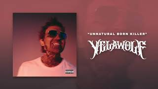 Yelawolf - Unnatural Born Killer [Explicit] Official Audio